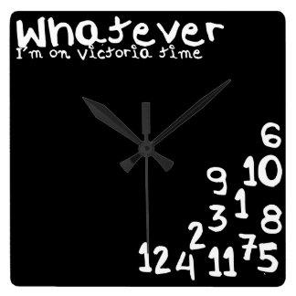Whatever I'm on victoria time Clocks