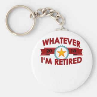 Whatever I'm Retired 2018 T-Shirt . Keychain