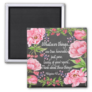 Whatever is Lovely... Square Magnet
