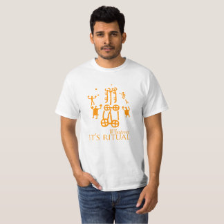 Whatever, it's ritual T-Shirt
