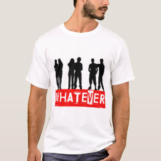 Whatever makes you happy T-Shirt