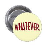 Whatever. Pin