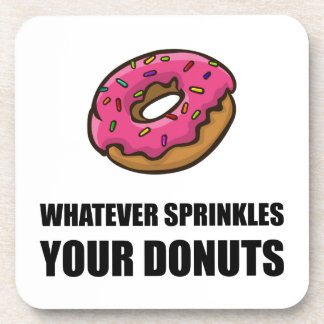 Whatever Sprinkles Your Donuts Coaster