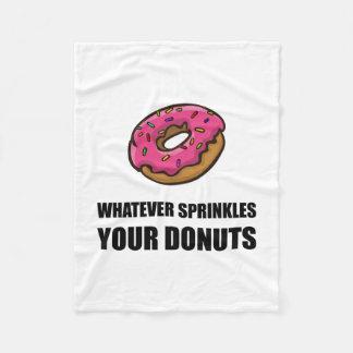 Whatever Sprinkles Your Donuts Fleece Blanket