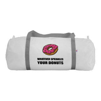 Whatever Sprinkles Your Donuts Gym Bag