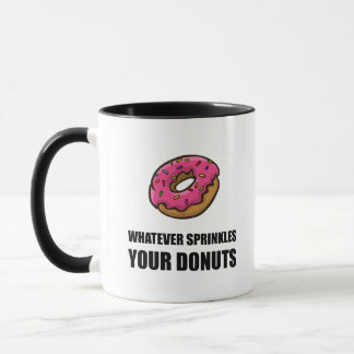 Whatever Sprinkles Your Donuts Mug