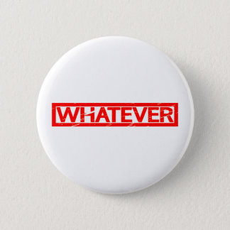 Whatever Stamp 2 Inch Round Button