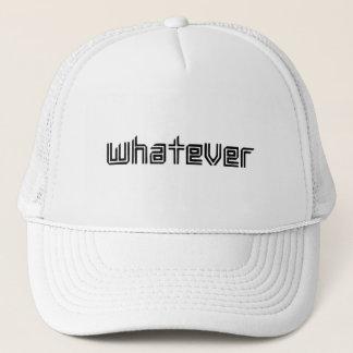 Whatever Trucker Hat
