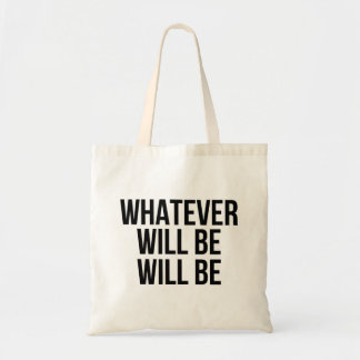 Whatever will be tote bag