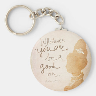 Whatever  You Are Basic Round Button Keychain