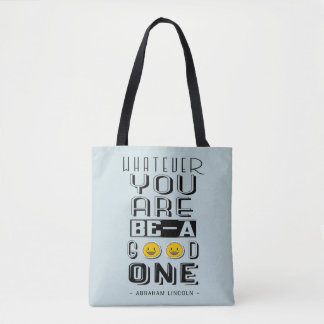 Whatever you are, be a good one Motivational Quote Tote Bag
