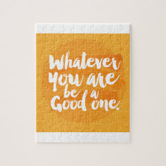 Whatever You Are Be A Good One Puzzle