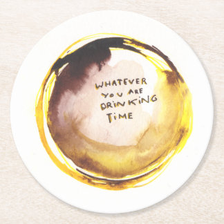 Whatever You are Drinking Time Coster Round Paper Coaster