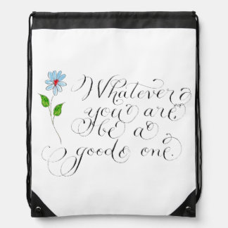 Whatever you are inspirational quote drawstring bag