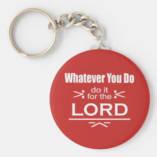 Whatever You Do... Do It For The Lord Keychain