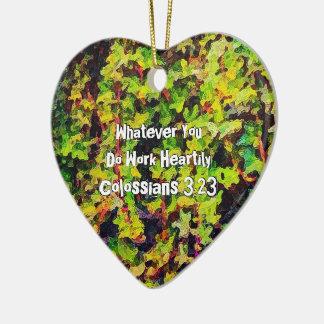 Whatever You Do Work Heartily Colossians 3 23 Ceramic Ornament