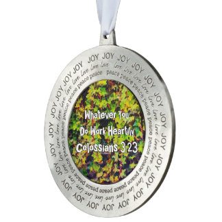 Whatever You Do Work Heartily Colossians 3 23 Pewter Ornament