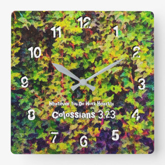 Whatever You Do Work Heartily Colossians 3 Square Wall Clock