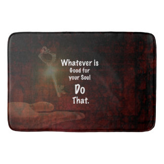 Whatever's Good for your Soul Motivational Quote Bath Mat