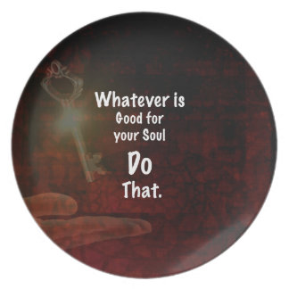 Whatever's Good for your Soul Motivational Quote Dinner Plates