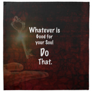 Whatever's Good for your Soul Motivational Quote Napkin