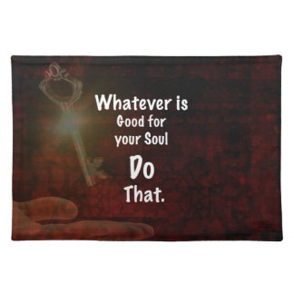 Whatever's Good for your Soul Motivational Quote Placemat
