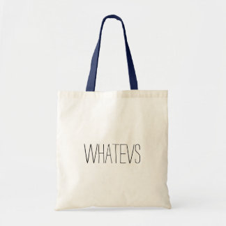 whatevs tote bag