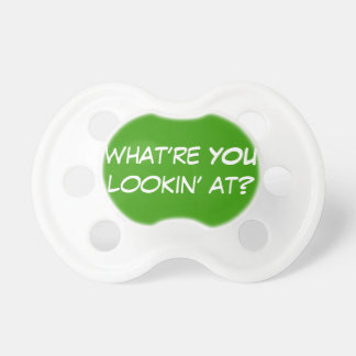 What're You Lookin' At? pacifier