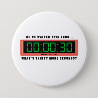 What's 30 More Seconds? button