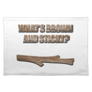 What's Brown and Sticky Joke Place Mat
