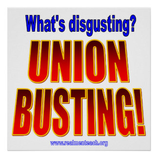 What's disgusting? Union Busting! Poster