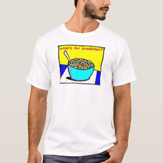 What's for breakfast T-shirt