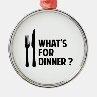 What's For Dinner Metal Ornament