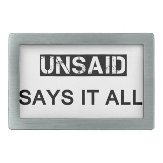 what's left unsaid says it all rectangular belt buckle