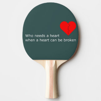 What's love got to do with it ping pong paddle