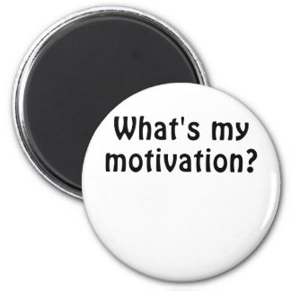 Whats My Motivation Magnet