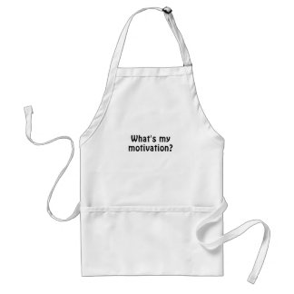 Whats My Motivation Standard Apron