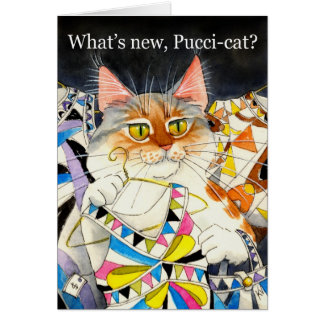 What's new Pucci-cat? Card