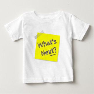 What's next? baby T-Shirt