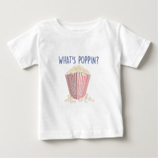 Whats Poppin Baby T-Shirt