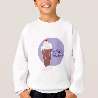 Whats Shakin Sweatshirt
