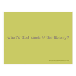 what's that smell @ the library? postcard