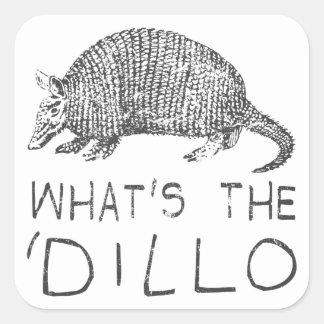 What's the Dillo? Square Sticker