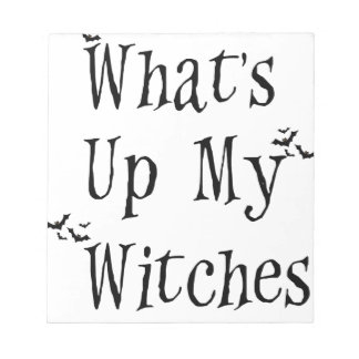 WHAT's Up My Witches Notepad