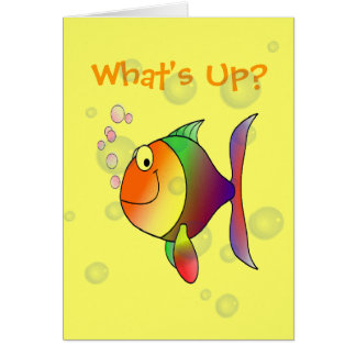 What's Up Thinking of You Funny Fish and Bubbles Card