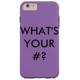 WHAT'S YOUR #? CASE