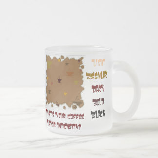 """What's Your Coffee Flavor Intensity?"" 10 Oz Frosted Glass Coffee Mug"