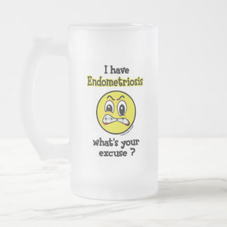What's Your Excuse...Endometriosis Frosted Glass Beer Mug