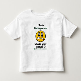 What's Your Excuse...Gastroparesis Toddler T-shirt