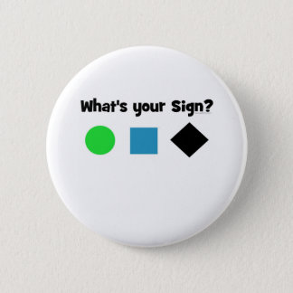 What's Your Sign? 2 Inch Round Button